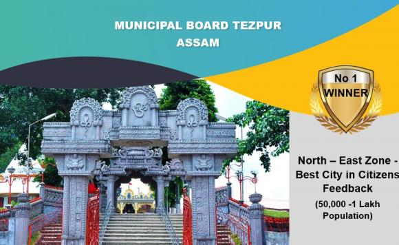 "Tezpur emerges winner among cities of North East Zone having population between 50k - 1 lakh in ""Citizens Feedback"" category"